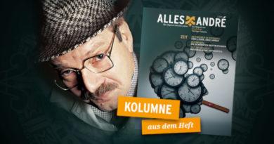 """Die Kolumne aus der aktuellen Alles Andre-Ausgabe """"Zeit"""""""